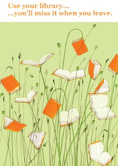 Use your library ... you'll miss it when you leave. ~ (ilustración de Rebecca Cobb)