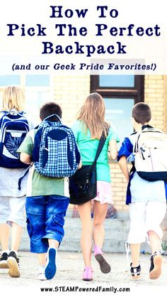 Learn how to find the perfect backpack for your child as they head back to school and check out some of our geek pride backpack picks! via @STEAM Powered Family