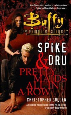 Buffy the Vampire Slayer: Spike and Dru : Pretty Maids All in a Row Vol. 2 by Christopher Golden Paperback, Reprint) for sale online Greatest Villains, Vampire Books, Fan Art, Joss Whedon, Lectures, Buffy The Vampire Slayer, Illustrations, Maid, The Row