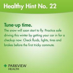 Healthy Hint No. 22 - Get your car ready for winter for safe driving through the season. | via @ParkviewHealth