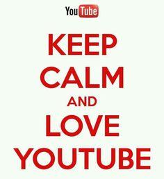 Keep Calm and Love YouTube
