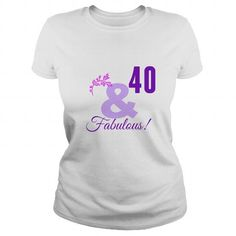 40 AND FABULOUS BIRTHDAY SHIRT T-SHIRTS, HOODIES, SWEATSHIRT (19$ ==► Shopping Now)