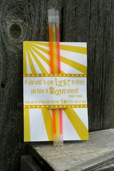 """girl's camp handouts- """"If you want to give LIGHT to others, you have to SHINE yourself"""" Thomas S Monson"""