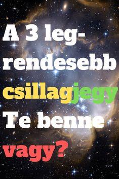 Ez a 3 legrendesebb csillagjegy! Feng Shui, Zodiac Signs, Astrology, Life, Star Constellations, Horoscopes, Zodiac Mind