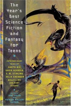 The Year's Best Science Fiction and Fantasy for Teens : First Annual Collection Teen Fantasy Books, Cory Doctorow, Jane Yolen, If Rudyard Kipling, How To Be Likeable, Book Reader, Science Fiction, Fiction Stories, Young Adults