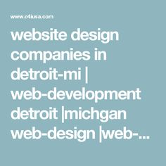 website design companies in detroit-mi | web-development detroit |michgan web-design |web-design companies in michigan