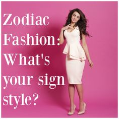 Zodiac fashion: What's your sign style? Find out here
