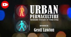 "The film ""Urban Permaculture"" shows how to set up a productive garden that takes care of itself with minimal time and energy, even in the smallest of spaces."