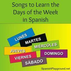 #spanishkidssongs: Six songs to teach days of the week in Spanish. #spanishdaysoftheweek #Spanishchildrensongs #daysoftheweekSpanish http://www.spanishplayground.net/songs-learn-days-of-the-week-in-spanish/