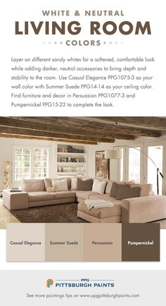 White & Neutral Paint Colors for Living Rooms by PPG Pittsburgh Paints. For a neutral look layer on different sandy whites for a softened, comfortable look while adding darker, neutral accessories to bring depth and stability to the room.