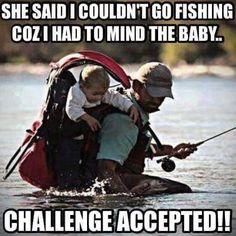 She Said I Couldn't Go Fishing