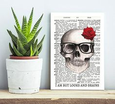 Looks and Brains. Skull Art PRINTABLE gift for her. Sassy Quote print  This listing is for an INSTANT DOWNLOAD of the high resolution JPEG file of the artwork Skull; this printable wall art has been designed on a wonderful vintage dictionary page. The perfect gift for any sassy and