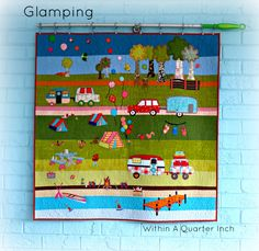 'Glamping' Applique quilt designed and made by Allison Rosen of Within A Quarter Inch