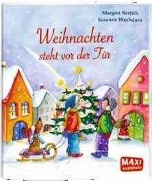 Weihnachten steht vor der Tür - Margret Rettich / Susanne Wechdorn. Bilderbuch ab 3 Jahren.