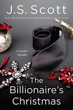 The Billionaire's Christmas (A Sinclair Novella) by J. S. Scott, http://www.amazon.com/dp/B00M3GWXHW/ref=cm_sw_r_pi_dp_1NOmub196KEBH