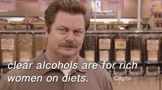 ron swanson on clear alcohols