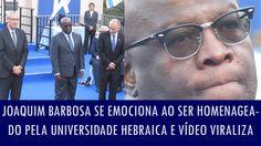 Joaquim Barbosa se emociona ao ser homenageado pela Universidade Hebraic...