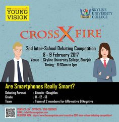 See you tomorrow for Crossfire – 2nd Inter High School Debating Competition… The Young Vision & Skyline University College welcome participants from 24 Schools across the UAE.  Semi-Final Round : 8th February 2017 Venue: Skyline University College, Sharjah Timings: 8.30am to 1pm  #tyv #theyoungvision #CROSSFIRE2016 #skylineuniversity #educationmagazineinUAE #nurturingyouthsvision #Sharjah #UAE #DUBAI #CROSSFIRE2017 #Yearofgiving #UAERead #uaeyearofgiving2017 #simplyabudhabi