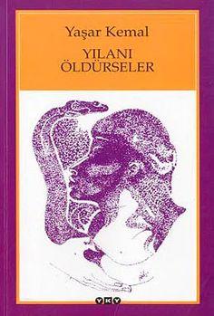 Yaşar Kemal - Yılanı Öldürseler Sigmund Freud, Bibliophile, Ebook Pdf, Book Worms, My Books, Literature, Words, Film, Guns