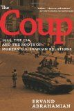 The coup : 1953, the CIA, and the roots of modern U.S.-Iranian relations / Ervand Abrahamian.