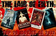 My favorite films of the year  http://www.thelairoffilth.com/2012/12/the-lair-of-filths-top-20-films-of-2012.html