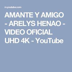 AMANTE Y AMIGO - ARELYS HENAO - VIDEO OFICIAL  UHD 4K - YouTube