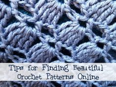 Finding crochet patterns online ought to be easy, as the Internet provides easy access to all sorts of information. The trouble comes in when you're looking for something specific and can't find it.