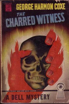 The Charred Witness (Kent Murdock Mystery, book by George Harmon Coxe - book cover, description, publication history. Horror Comics, Horror Art, Vintage Comics, Vintage Posters, Pulp Fiction Comics, Fiction Novels, Sience Fiction, Comic Art, Comic Books