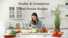 If you're looking for some scrumptiously delicious food recipes to add pearl powder to, I have created a delicatessen of unique, healthy and showstopping recipes that are sure to excite your taste buds. A Delicatessen Of Food Recipe Delights!