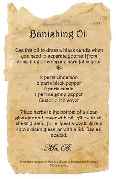 DIY Banishing Oil Recipe from Mrs.'s Guide to Household Witchery. Need to add this to your Book of Shadows Banishing Spell, Magick Spells, Healing Spells, Curse Spells, Real Spells, Moon Spells, Wiccan Witch, Protection Spells, Book Of Shadows