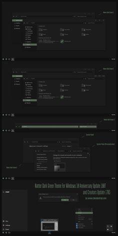 ThemeForWindows10 Creators Update1703 Have 8 Versions + iPack Icon: [ 4 Version Hide CommanBar + 4 Version Show CommanBar ] ------- Natter Dark Green 1 Natter Da...