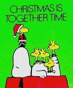 Christmas Is Together Time - Snoopy, Woodstock, and Birds                                              …
