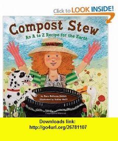 Compost Stew (9781582463162) Mary McKenna Siddals, Ashley Wolff , ISBN-10: 1582463166  , ISBN-13: 978-1582463162 ,  , tutorials , pdf , ebook , torrent , downloads , rapidshare , filesonic , hotfile , megaupload , fileserve