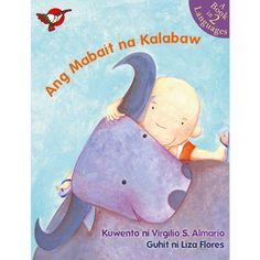 This bilingual (Filipino and English) picture book for children is about a carabao whose values are exemplary. English Grammar Book Pdf, Children's Book Awards, Noli Me Tangere, Old Children's Books, Short Stories For Kids, Kids Story Books, Save The Children, Children's Picture Books, Book Format