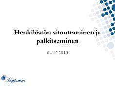 Yritystä kehiin 4.12.2013: Henkilöstön sitouttaminen ja palkitseminen by Turun Teknologiakiinteistöt  via slideshare