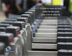 El éxito es como un tren, todos los días pasa pero si no te subes tú, se subirá otro. #eSelvv http://eselvv.com/
