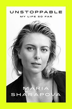 Herunterladen oder Online Lesen Unstoppable Kostenlos Buch (PDF ePub - Maria Sharapova, The fiercely honest, fearless, darkly funny autobiography of global tennis star Maria Sharapova In the middle of the. Maria Sharapova, Serena Williams, Books To Read Online, Reading Online, Best Books Of 2017, Believe, Book Signing, Wimbledon, Michelle Obama