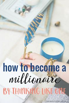 How to become a millionaire by thinking like one