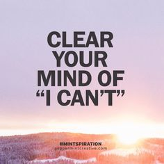 Free printable pocket card for Mint-spirational Monday Quote: Clear your mind of 'I can't' #motivationalquote