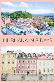 a relaxed three-day itinerary for Ljubljana, Slovenia.