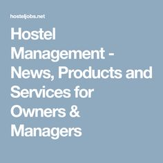 Hostel Management - News, Products and Services for Owners & Managers
