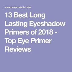 13 Best Long Lasting Eyeshadow Primers of 2018 - Top Eye Primer Reviews