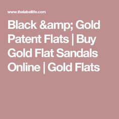 Black & Gold Patent Flats | Buy Gold Flat Sandals Online | Gold Flats