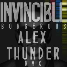 Invincible (Alex Thunder Remix) by Alex Thunder, on SoundCloud