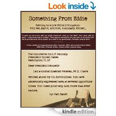 Amazon.com: Something From Eddie: Getting to know Eddie Livingston: WWII Vet, ex-POW, Activist, Visionary, Writer... eBook: Pam Baker: Kindle Store  This book is proudly promoted by EliteBookService.com