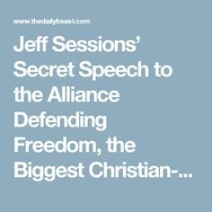 Jeff Sessions' Secret Speech to the Alliance Defending Freedom, the Biggest Christian-Right Group You've Never Heard Of