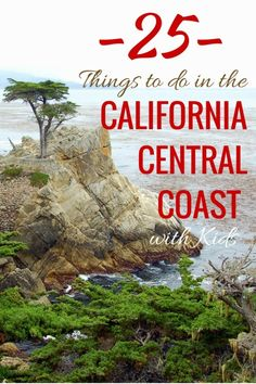 25 Things to do in the California Central Coast with Kids See the many activities and attractions in many cities like Santa Barbara, Monterey and Pismo Beach California with kids Pismo Beach California, California With Kids, California Camping, California Vacation, Central California, California Coast, California Dreamin', Central Coast, Disneyland California