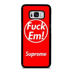 SUPREME FUCK EM RED Samsung Galaxy S3 S4 S5 S6 S7 Edge S8 Plus Note 3 4 5 8