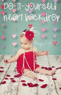 Brynnstone Photography: Tutorial: Raindrop & Heart Garland Photography Backdrop baby in red ruffles pearls hearts Valentine Picture, Valentines Day Pictures, Valentine Heart, Valentine Pics, Baby Girl Photos, Baby Pictures, Family Pictures, Photo St Valentin, Photography Backdrops