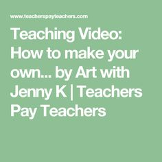 Teaching Video: How to make your own... by Art with Jenny K | Teachers Pay Teachers